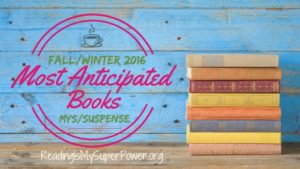 Most Anticipated Book Releases Fall & Winter 2016: Mystery & Suspense
