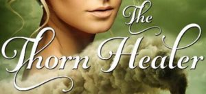 Cover Reveal (and a Giveaway!): The Thorn Healer by Pepper D. Basham