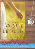 Book Review (and a Giveaway!): Tackling the Fields by Janet W. Ferguson