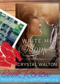 Book Review (and a Giveaway): Write Me Home by Crystal Walton