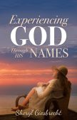 Book Review (plus a Giveaway!): Experiencing God Through His Names by Sheryl Giesbrecht