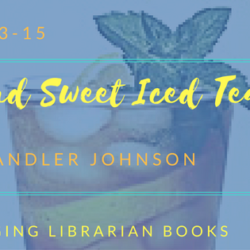 Book Spotlight (and a Giveaway!): God, Me, and Sweet Iced Tea by Rose Chandler Johnson
