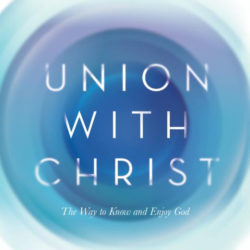 Book Review: Union With Christ by Rankin Wilbourne