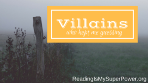 Top Ten Tuesday: Villains Who Kept Me Guessing