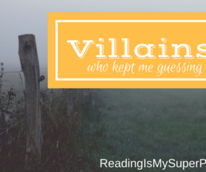 Top Ten Tuesday: Villains Who Kept Me Guessing