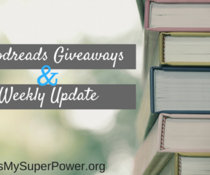 Some Goodreads Giveaways and Weekly Blog Update for January 28