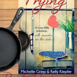 Book Review: Out of the Frying Pan by Michelle Griep and Kelly Klepfer