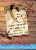 Book Review (and a Giveaway): A Royal Christmas Wedding by Rachel Hauck