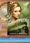 Book Review (and a Giveaway!): The Thorn Healer by Pepper Basham