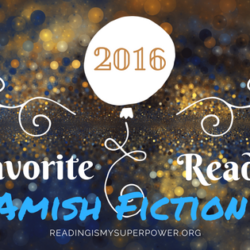 My Fave Reads of 2016: Amish Fiction