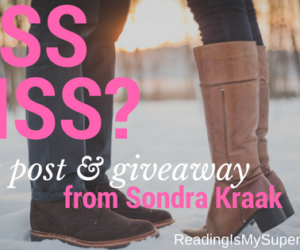 Guest Post (and a Giveaway!): Kiss or Miss? by Sondra Kraak