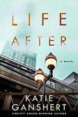 Book Review: Life After by Katie Ganshert