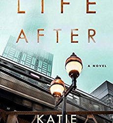 Book Review: Life After by Katie Ganshert