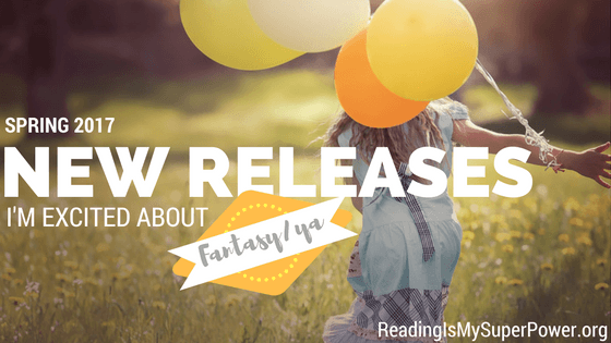 new-releases-spring-2017-fantasy-young-adult
