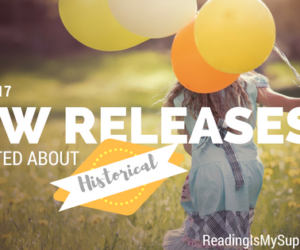 New Releases I'm Excited About: Spring 2017 Historical Fiction