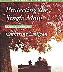 Book Review (and a Giveaway): Protecting the Single Mom by Catherine Lanigan