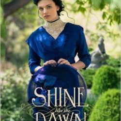 Book Review: Shine Like the Dawn by Carrie Turansky