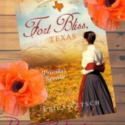 Book Review (and a Giveaway!): My Heart Belongs In Fort Bliss Texas (Priscilla's Reveille) by Erica Vetsch