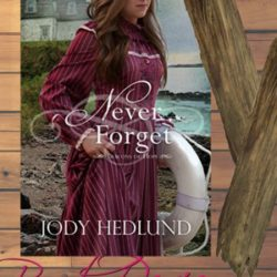 Book Review (and a Giveaway!): Never Forget by Jody Hedlund