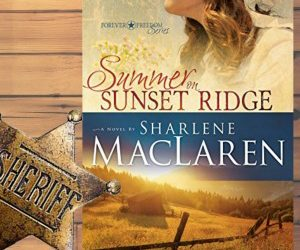 Book Review (and a Giveaway!): Summer on Sunset Ridge by Sharlene MacLaren