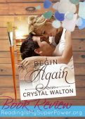 Book Review (and a Giveaway!): Begin Again by Crystal Walton