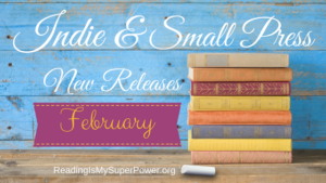 Indie & Small Press Fiction Releasing in February