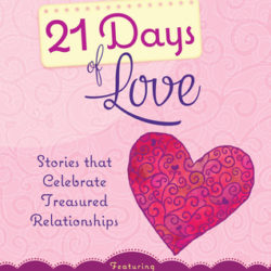 Book Spotlight (and a Giveaway!): 21 Days of Love by Kathy Ide