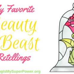 My Favorite Beauty and the Beast Retellings