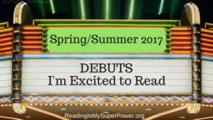 Top Ten Tuesday: Spring/Summer Debuts I'm Excited About