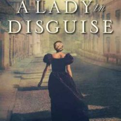 Book Review (and a Giveaway!): A Lady in Disguise by Sandra Byrd