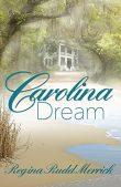 Book Review (and a Giveaway!): Carolina Dream by Regina Rudd Merrick