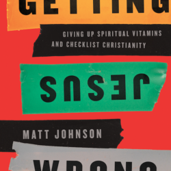 Book Review: Getting Jesus Wrong by Matt Johnson