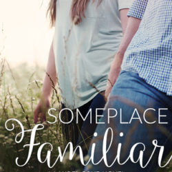 Book Review (and a Giveaway!): Someplace Familiar by Teresa Tysinger