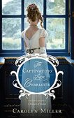 Book Review: The Captivating Lady Charlotte by Carolyn Miller