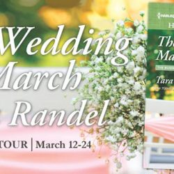 Blog Tour Grand Finale Blitz (and a Giveaway!): The Wedding March by Tara Randel