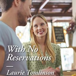 Book Review (and Giveaway Info!): With No Reservations by Laurie Tomlinson