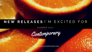 New Releases I'm Excited About: Summer 2017 Contemporary Fiction