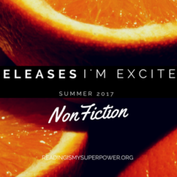 New Releases I'm Excited About: Summer 2017 Nonfiction