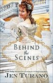 Author Interview & Book Review (and a Giveaway!): Behind the Scenes by Jen Turano