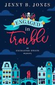 Book Review (and a Giveaway!): Engaged in Trouble by Jenny B. Jones