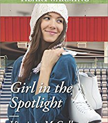 Book Review (and a Giveaway!): Girl in the Spotlight by Virginia McCullough