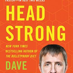 Book Review: Head Strong by Dave Asprey