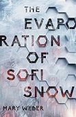 Book Review (and a Giveaway!): The Evaporation of Sofi Snow by Mary Weber