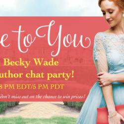 Join us for Becky Wade's 'True to You' Author Chat Party!!