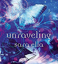 Book Review (and a Giveaway!): Unraveling by Sara Ella