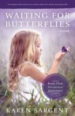 Book Review (and a Giveaway!): Waiting for Butterflies by Karen Sargent