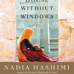 Book Review: A House Without Windows by Nadia Hashimi