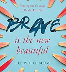 Book Review: Brave is the New Beautiful by Lee Wolfe Blum