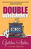 Book Review (and a Giveaway!): Double Whammy by Gretchen Archer