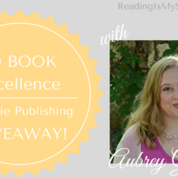 Excellence in Indie Publishing GIVEAWAY Guest Post: Aubrey Grayson